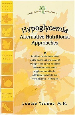Hypoglycemia: Alternative Nutritional Approaches Rita Elkins