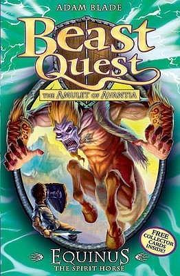 Equinus the Spirit Horse (Beast Quest, #20)  by  Adam Blade