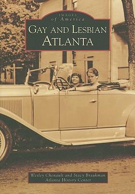 Gay and Lesbian Atlanta  by  Wesley Chenault