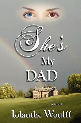 Shes My Dad  by  Iolanthe Woulff
