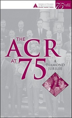 The ACR at 75: A Diamond Jubilee  by  David Pisetsky