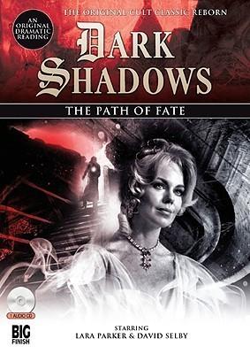 The Path of Fate (Dark Shadows Dramatic Readings, #6)  by  Stephen Mark Rainey