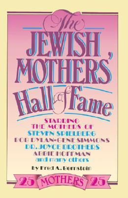 The Jewish Mothers Hall of Fame Fred A. Bernstein