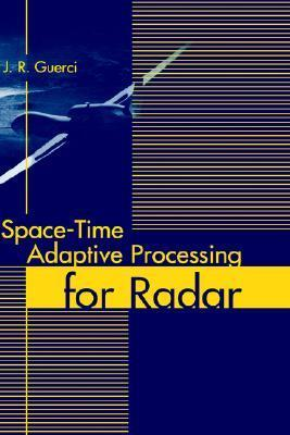 Space-Time Adaptive Processing for Radar J. R. Guerci