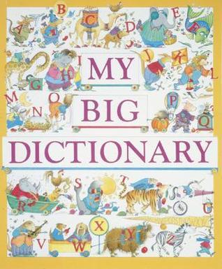 My Big Dictionary  by  Pamela Zagarenski