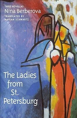The Ladies from St. Petersburg: Three Novellas Nina Berberova