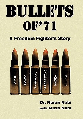 Bullets of 71  by  Nuran Nabi