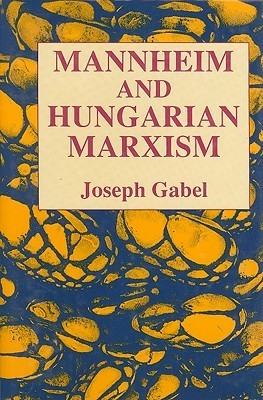 Mannheim and Hungarian Marxism Joseph Gabel