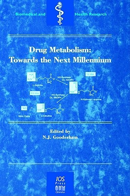 Drug Metabolism: Towards the Next Millennium N. Gooderham