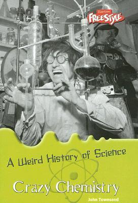 Crazy Chemistry John  Townsend