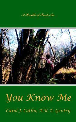 You Know Me: A Breath of Fresh Air  by  Carol J. Catlin