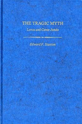 Tragic Myth  by  Edward F. Stanton