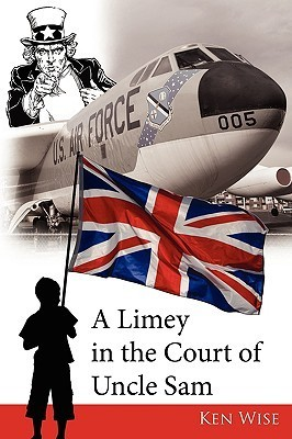 A Limey in the Court of Uncle Sam  by  Ken Wise