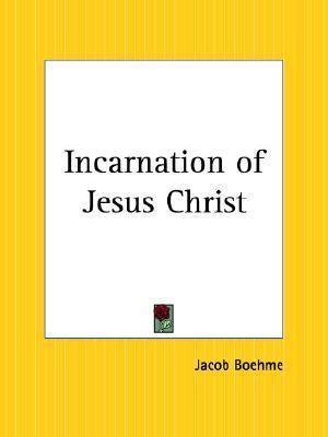 Incarnation of Jesus Christ  by  Jakob Böhme