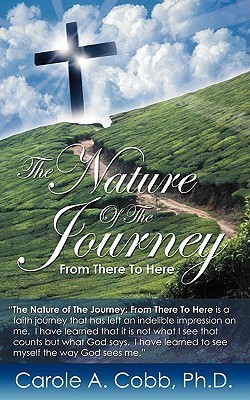The Nature of the Journey  by  Carole A. Cobb