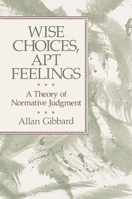 Sagesse des choix, justesse des sentiments (Ancien prix éditeur : 44.00 € - Economisez 50 %)  by  Allan Gibbard