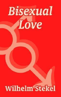 Bisexual Love Wilhelm Stekel