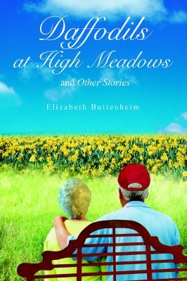 Daffodils at High Meadows: And Other Stories  by  Elizabeth Buttenheim