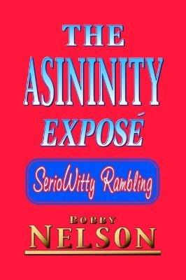 The Asininity Expose: Seriowitty Rambling Bobby Nelson