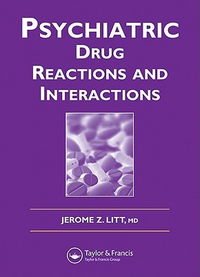 Psychiatric Drug Reactions and Interactions Jerome Z. Litt