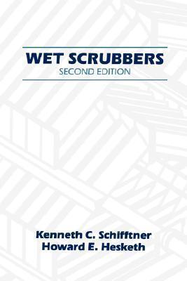 Wet Scrubbers  by  Kenneth C. Schifftner