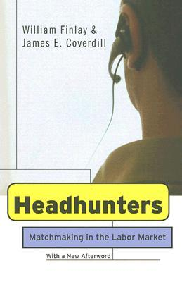 Headhunters: MatchMaking in the Labor Market  by  William Finlay