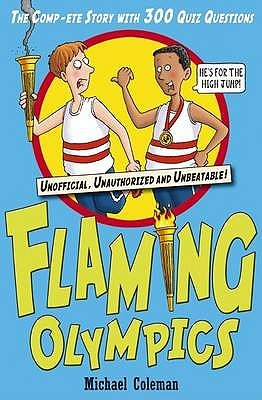 Flaming Olympics: With Quiz Book Michael Coleman