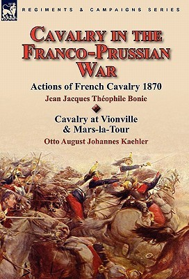 Cavalry in the Franco-Prussian War  by  Jean Jacques The ophile Bonie