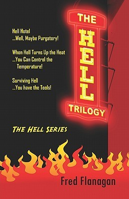 The Hell Trilogy  by  Fred Flanagan