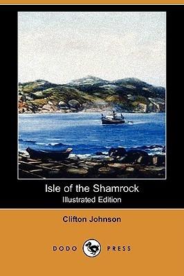 Isle of the Shamrock Clifton Johnson