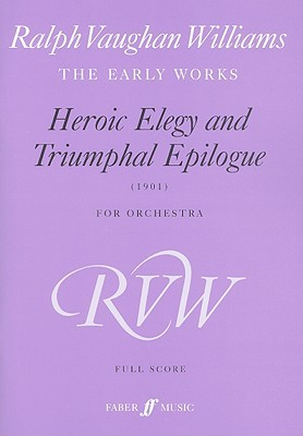Heroic Elegy and Triumphal Epilogue for Orchestra: 1901  by  Ralph Vaughan Williams