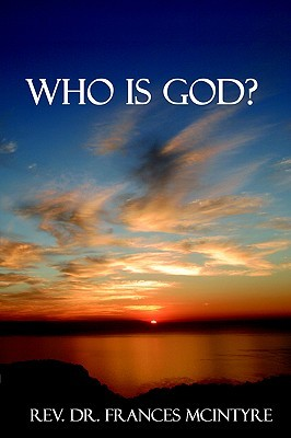 Who Is God?  by  Frances McIntyre