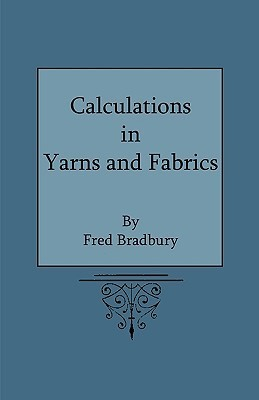 Calculations in Yarns and Fabrics Fred Bradbury
