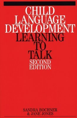 Child Language Development: Learning To Talk  by  Sandra Bochner