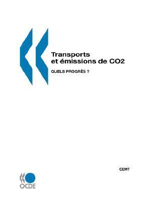 Transports Et Emissions de Co2: Quels Progres ? OECD/OCDE