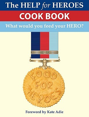 Food For Heroes: The Official Help For Heroes Cook Book  by  Squadron Leader John Pullen