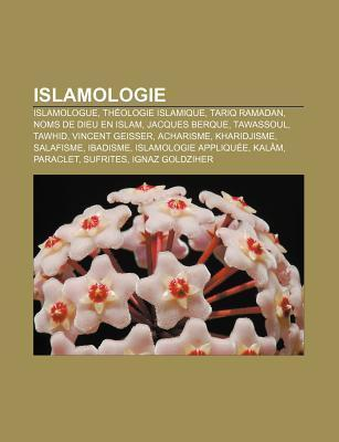 Islamologie: Jacques Berque, Vincent Geisser, Ignaz Goldziher, Robert Spencer, Encyclop Livres Groupe