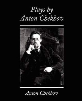 Plays  by  Anton Chekhov by Anton Chekhov