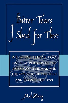 Bitter Tears I Shed for Thee: We Were There Too Mel Young