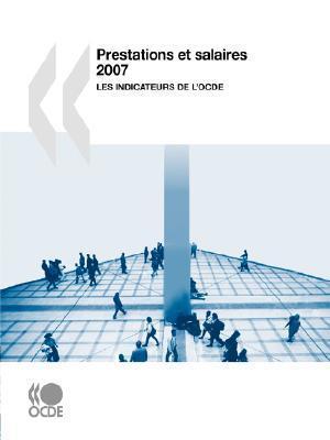 Prestations Et Salaires 2007: Les Indicateurs de LOcde OECD/OCDE