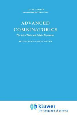 Advanced Combinatorics: The Art of Finite and Infinite Expansions  by  Louis Comtet