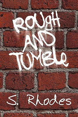 Rough and Tumble  by  S. Rhodes