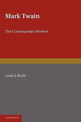 Mark Twain: The Contemporary Reviews  by  Louis Budd