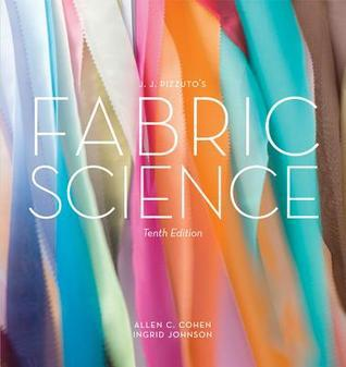 JJ Pizzutos Fabric Science 10th Edition  by  Allen C. Cohen