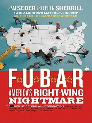 F.U.B.A.R.: How the Right Wing Has Stolen America Sam Seder