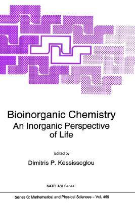 Bioinorganic Chemistry - An Inorganic Perspective of Life Dimitris P. Kessissoglou