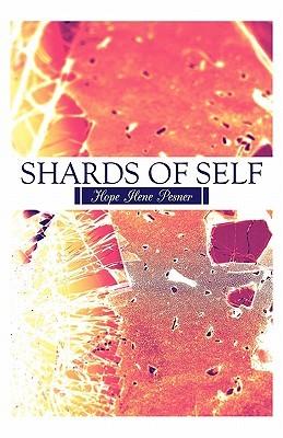 Shards of Self  by  Hope Ilene Pesner