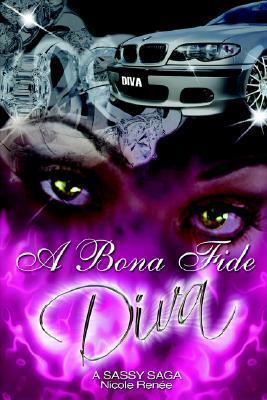 A Bona Fide Diva  by  Nicole Renee