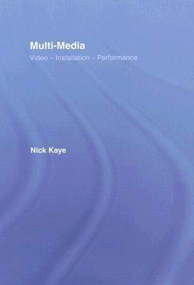 Multi-Media: Video - Installation - Performance  by  Nick Kaye