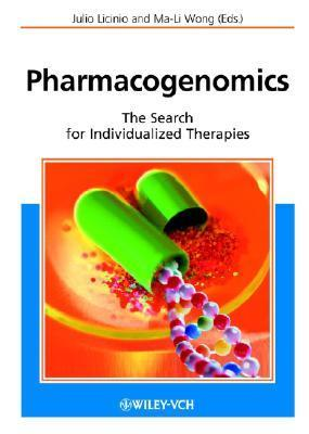 Pharmacogenomics: The Search for Individualized Therapies  by  Julio Licinio